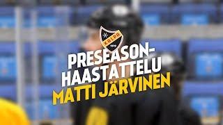 Preseason-haastattelu: hyökkääjä Matti Järvinen
