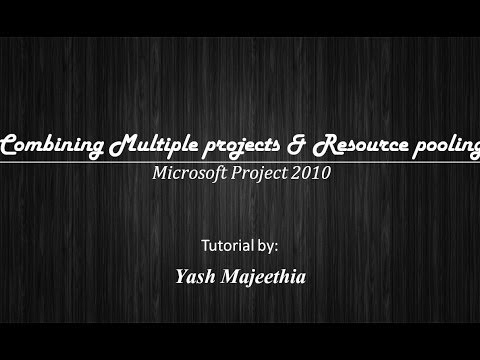 Combining Multiple projects & Resource pooling in Microsoft Project