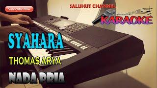 SYAHARA [THOMAS ARYA] KARAOKE LIRIK ll HD