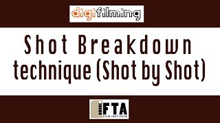 Digifilming - Shot by Shot Breakdown technique ( Shot Division )