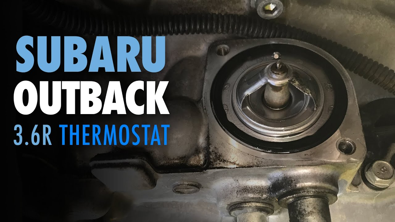 Subaru Outback 3.6 Thermostat Replacement | P0128 Check Engine Code -  YouTubeYouTube