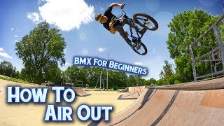 How To Air Out A Quarterpipe - BMX FOR BEGINNERS