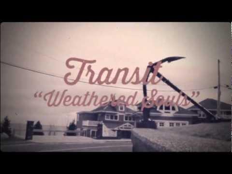Transit - Weathered Souls