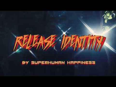 Superhuman Happiness - Release Identity Mp3