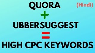 High cpc keywords high volume low competition keywords quora neil patel ubersuggest 3.0 website