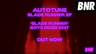 "Autotune - ""Blade Runner (Boys Noize Edit)"" [Official Audio]"