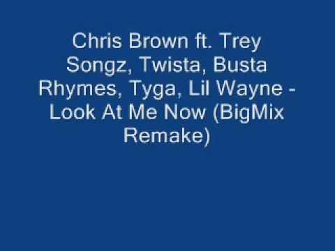 Chris Brown (ft. Busta Rhymes Lil Wayne) Look At Me Now