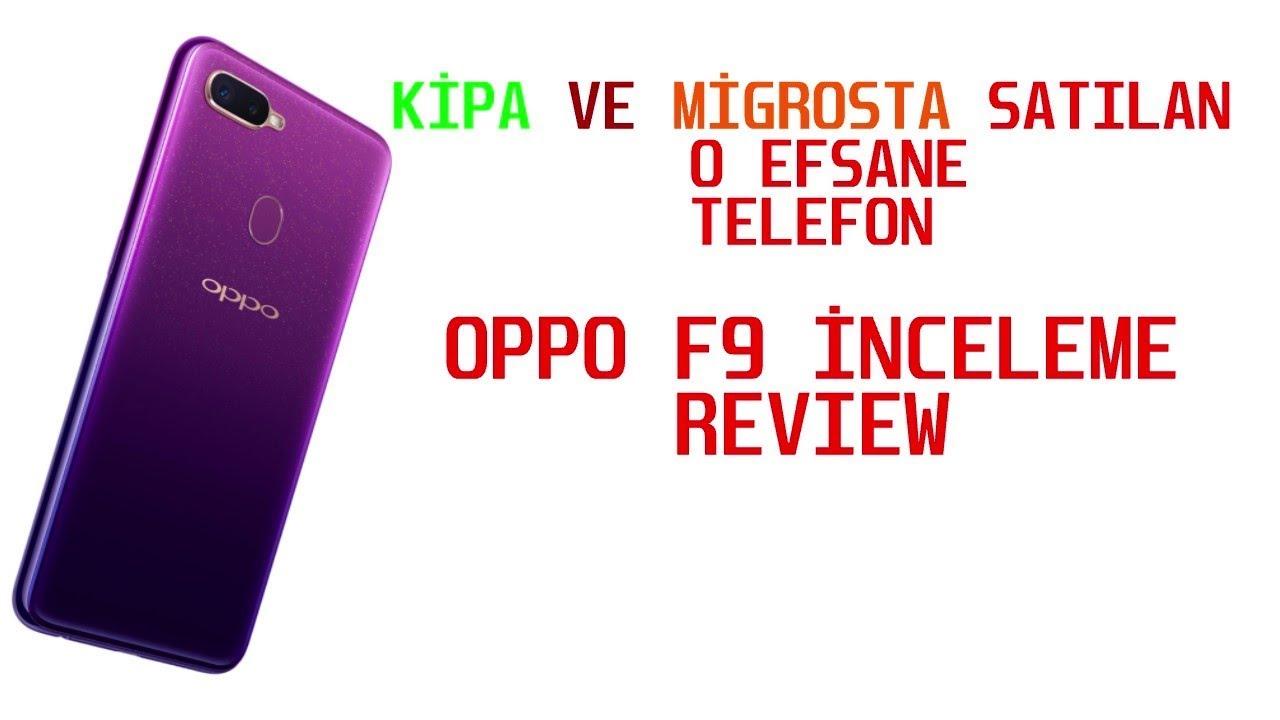KİPA VE MİGROS'TA GÖRDÜĞÜNÜZ VE AŞIK OLDUĞUNUZ TELEFON OPPO F9 İNCELEMESİ. REVIEW.