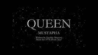 Queen - Mustapha (Official Montage Video)(Subscribe to the Official Queen Channel Here http://bit.ly/Subscribe2Queen Queen - Mustapha (Official Montage Video) Taken from Jazz, 1978. Welcome to the ..., 2014-09-29T09:05:25.000Z)