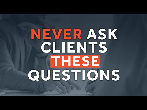 3 Questions NOT to Ask Consulting Clients