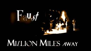 FAUST - Million Miles Away