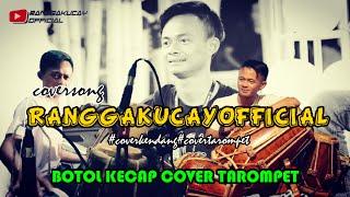 Download cover kendang & tarompet - botol kecap [ RANGGAKUCAY official ]