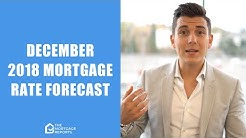 December 2018 Mortgage Rates Forecast