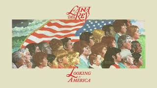 Lana Del Rey - Looking for America (Remastered)