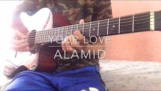 Your Love - Alamid (fingerstyle cover + free tab)