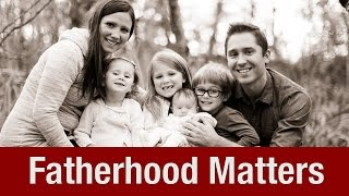 Fatherhood Matters - Roman Catholic speaker Ken Yasinski (Raising A Catholic Family) 2018