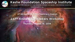 237th Knowledge Seekers Workshop August 16 2018