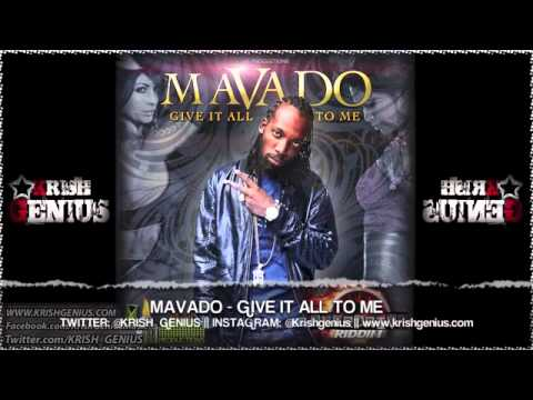 Mavado   Give It All To Me Overdrive Riddim] July 2013
