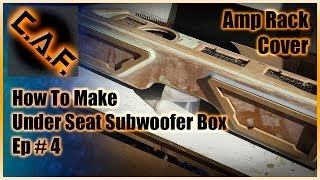 Under Seat Subwoofer Box Enclosure - Video 4 Fiberglass Amp Rack Cover - Caraudiofabrication