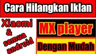 CARA MENGHILANGKAN/HAPUS IKLAN PADA APLIKASI MX PLAYER ( HOW TO REMOVE ADS IN MX PLAYER) screenshot 1