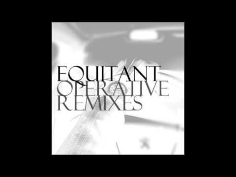 Equitant - Operative (Adriano Canzian Tortures Remix)