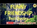 TOP 100 FUNNY FRIENDSHIP QUOTES - Best Friendship Quotes