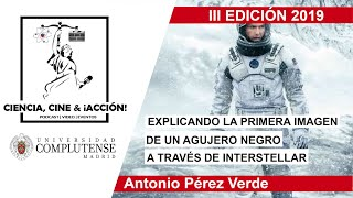 Antonio Pérez Verde | Explicando la primera imagen de un agujero negro a través de Interstellar.