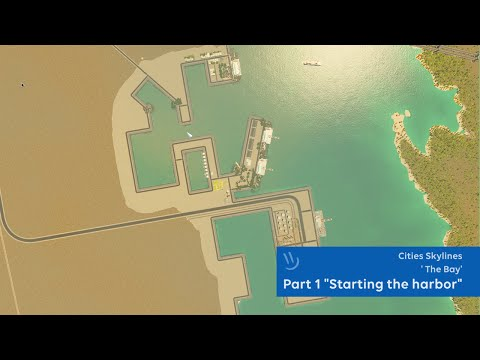 """Cities Skylines: The Bay - part 1 """"Outlining the harbor"""""""