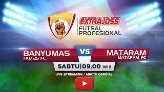 FKB 25 FC BANYUMAS VS MATARAM FC MATARAM Extra Joss Futsal Profesional 2018