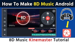 How To Make 8D Audio In Android l 8D Song Kaise Banaye Hindi l How To Make 8D Audio In Kinemaster