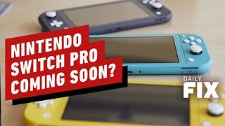 Is a Nintendo Switch Pro Model Coming This Year? - IGN Daily Fix