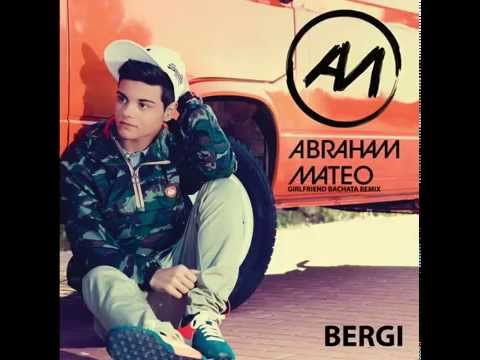 Abraham Mateo Girlfriend Bachata Remix BerGi