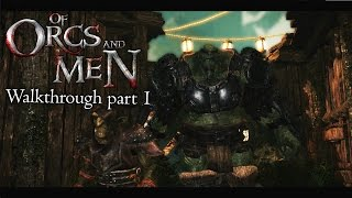 Of Orcs and Men - Walkthrough part 1 - 1080p 60fps - No commentary