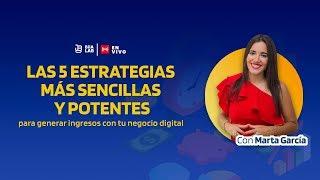 Las 5 estrategias más sencillas y potentes para generar ingresos con tu negocio digital Marta García