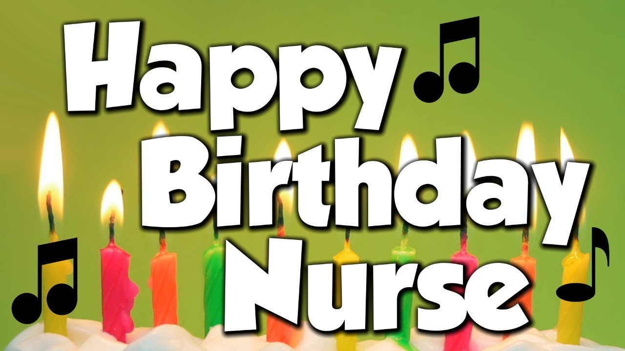 Happy Birthday Nurse A Song