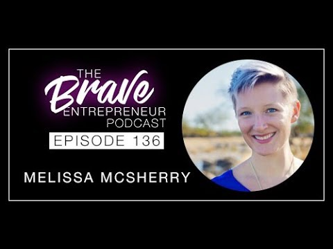 136 | Melissa McSherry, Show Your Vulnerable Side