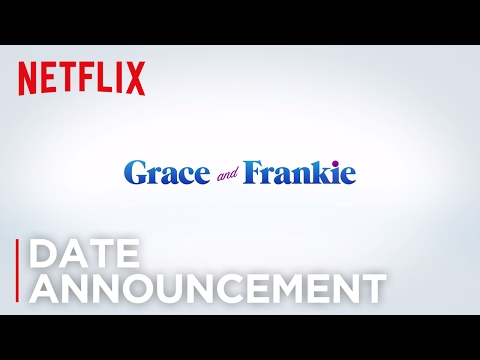 Grace and Frankie - Season 3 | Date Announcement [HD] | Netflix