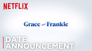 Grace and Frankie - Season 3 | Date Announcement [HD] | Netflix