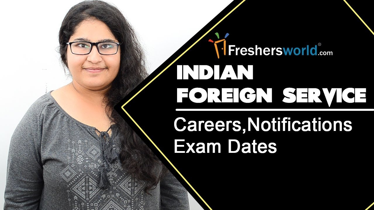 Indian Foreign Service Careers – IFS, Recruitment Notifications, Exam  dates, Test Pattern