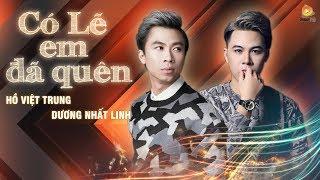 Có Lẽ Em Đã Quên - Hồ Việt Trung ft Dương Nhất Linh (Audio Official)