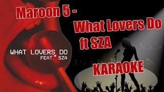 Maroon 5 What Lovers Do Ft Sza Kor Karaoke