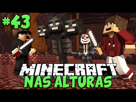 WITHER NO NETHER! - MINECRAFT NAS ALTURAS #43