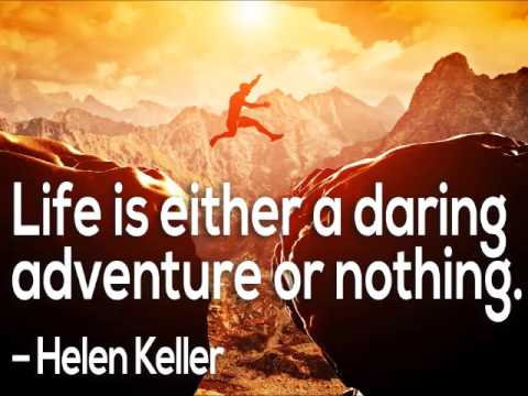 Life Is Either A Daring Adventure Or Nothing Helen Keller Youtube