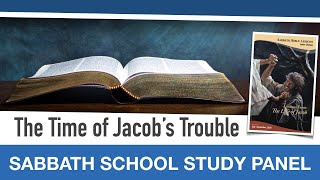 "Sabbath Bible Lesson 9: ""The Time of Jacob's Trouble"" - Lessons From the Life of Jacob"