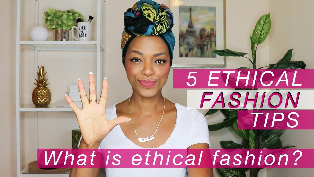 What is ethical fashion anyway? 5 Ethical Fashion Tips