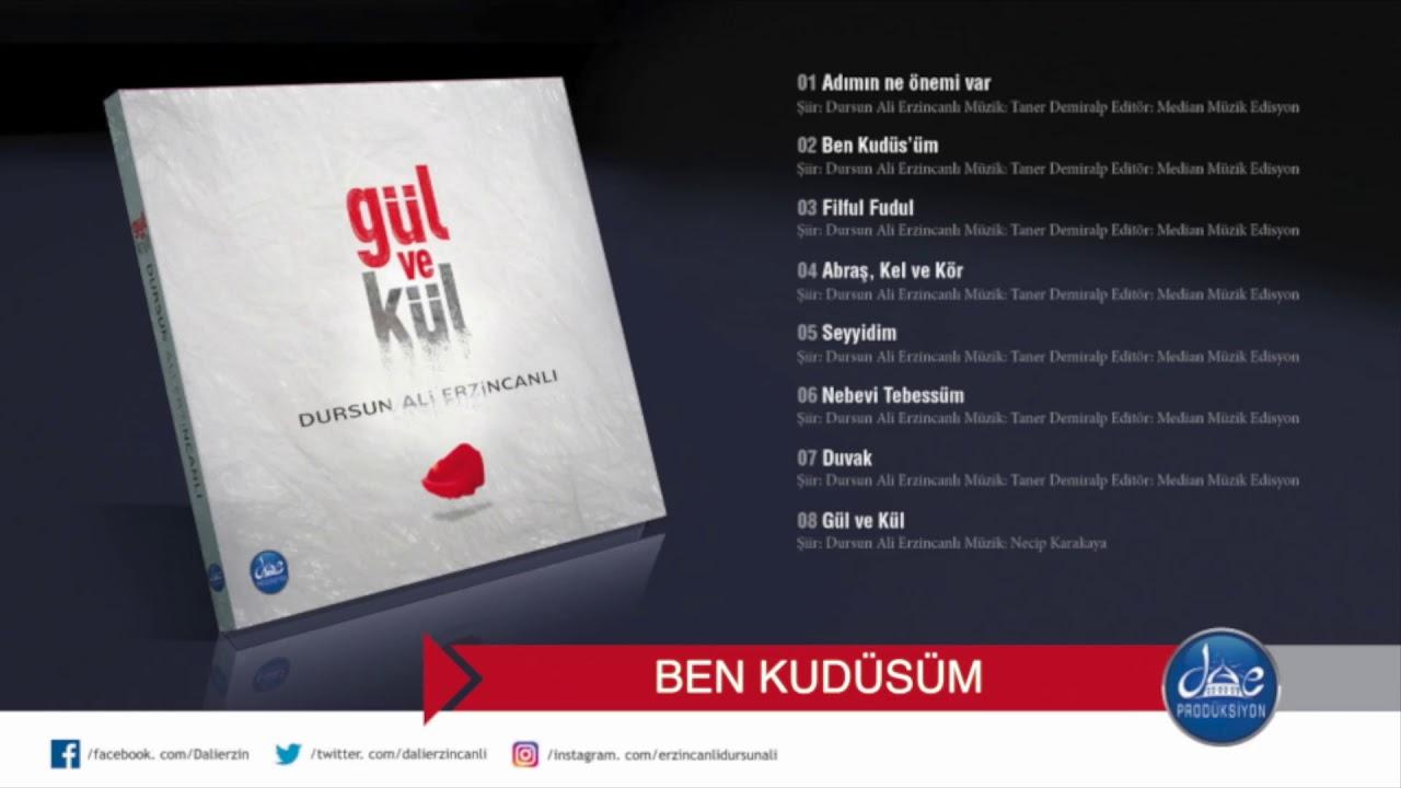 Dursun Ali Erzincanlı Ben Kudüsüm (Gül ve Kül Şiir Albümü/ 2018)