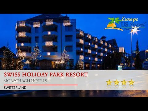 Swiss Holiday Park Resort - Morschach Hotels, Switzerland