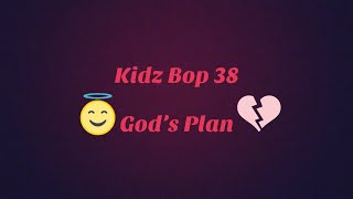 Kidz Bop 38- God's Plan (Lyrics)