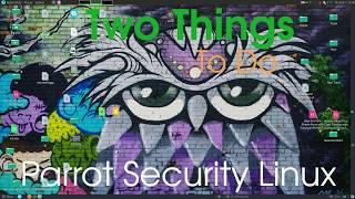 Two Things To Do After Installing Parrot Security Linux