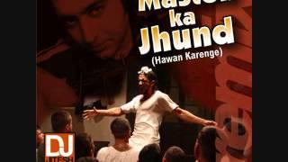 Maston Ka Jhund (Hawan Karenge Remix) - DJ Jitesh